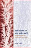 New Visions on Form and Growth : Fingered Growth, Dendrites, and Flames, Pelcé, Pierre, 0198527012