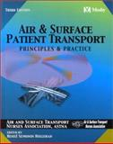 Air and Surface Patient Transport : Principles and Practice, Air and Surface Transport Nurses Association Staff and Holleran, Renee S., 0323017010