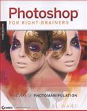 Photoshop for Right-Brainers, Al Ward, 0470397012
