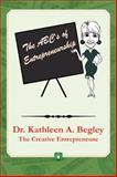 The ABC's of Entrepreneurship, Begley, Kathleen A., 0741417014