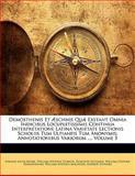 Demosthenis et Æschnis Quæ Exstant Omnia Indicibus Locupletissimis Continua Interpretatione Latina Varietate Lectionis Scholiis Tum Ulpianeis Tum Anon, Johann Jacob Reiske and William Stephen Dobson, 1142507017
