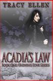 Acadia's Law, Tracy Ellen, 1500297011
