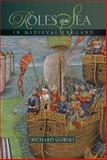 Roles of the Sea in Medieval England, , 1843837013