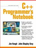 C++ Programmer's Notebook, Keogh, Jim and Gray, John S., 0130887013