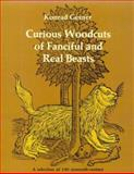 Curious Woodcuts of Fanciful and Real Beasts, Gesner, Conrad, 0486227014
