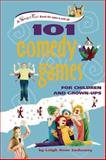 101 Comedy Games for Children and Grown-Ups, Leigh Anne Jasheway, 0897937015