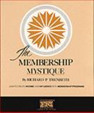 The Membership Mystique, Richard P. Trenbeth, 0930807014