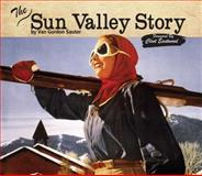 The Sun Valley Story, Van Gordon Sauter, 0983447012