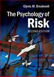 The Psychology of Risk, Breakwell, Glynis M., 1107017017