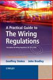 A Practical Guide to the Wiring Regulations, Stokes, Geoffrey and Bradley, John, 1405177012