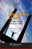 Law School Exams : Preparing and Writing to Win, Calleros, Charles R., 1454827017