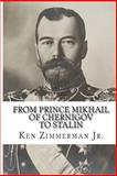 From Prince Mikhail of Chernigov to Stalin, Ken Zimmerman Jr, 1491077018