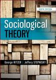 Sociological Theory, Ritzer, George and Stepnisky, Jeff, 0078027012