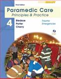Paramedic Care Vol. 4 : Principles and Practice - Trauma Emergencies, Bledsoe, Bryan E. and Porter, Robert S., 0135137012