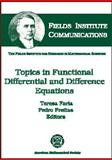 Topics in Functional Differential and Difference Equations, , 0821827014