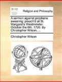 A Sermon Against Prophane Swearing, Christopher Wilson, 1170377017