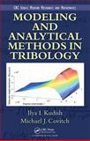 Modeling and Analytical Methods in Tribology, Kudish, Ilya I. and Covitch, Michael Judah, 1420087010