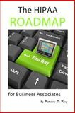 The HIPAA Roadmap for Business Associates, Patricia King, 1484067010