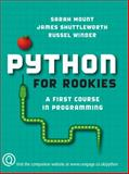 Python for Rookies, Sarah Mount, James Shuttleworth, Russel Winder, 1844807010