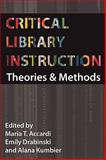 Critical Library Instruction : Theories and Methods, , 1936117010