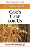 A Study of Ezekiel - God's Care for Us, Brady B. Whitehead, 0687037018