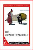 The Vicar of Wakefield [Christmas Summary Classics], Oliver Goldsmith, 1494887010