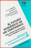 El Futuro Ecológico de un Continente : Una Visión Prospectiva de la América Latina, II, Gallopín Gilberto C. (comp.), 9681647017