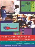 Information Technology and Authentic Learning, Angela McFarlane, 0415147018