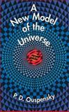 A New Model of the Universe, P. D. Ouspensky, 0486297012