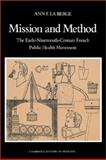Mission and Method : The Early Nineteenth-Century French Public Health Movement, La Berge, Ann Elizabeth Fowler, 0521527015