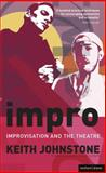 Impro : Improvisation and the Theatre, Johnstone, Keith, 0713687010