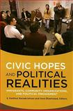 Civic Hopes and Political Realities : Community Organizations and Political Engagement among Immigrants in the United States and Abroad, Ramakrishnan, S. Karthick and Bloemraad, Irene, 0871547015