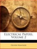 Electrical Papers, Oliver Heaviside, 1144787017