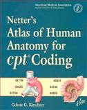 Netter's Atlas of Human Anatomy for CPT Coding, Kirschner, Celeste G., 1416037012