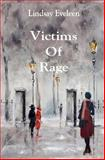 Victims of Rage, Lindsay Eveleen, 149913701X