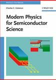 Modern Physics for Semiconductor Science, Coleman, Charles C., 3527407014