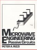 Microwave Engineering : Passive Circuits, Rizzi, Peter A., 0135867029