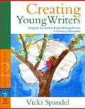 Creating Young Writers : Using the Six Traits to Enrich Writing Process in Primary Classrooms, Spandel, Vicki, 0205537022