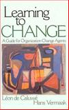 Learning to Change : A Guide for Organization Change Agents, de Caluwe, Léon and Vermaak, Hans, 0761927026