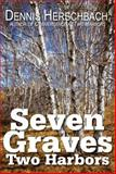 Seven Graves, Two Harbors, Dennis Herschbach, 0878397027