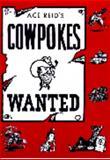 Cowpokes Wanted, Ace Reid, 0917207025