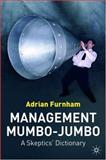 Management Mumbo-Jumbo : A Skeptic's Dictionary, Furnham, Adrian, 1403987025