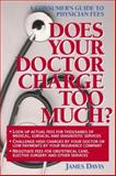 Does Your Doctor Charge Too Much? 9781885987020