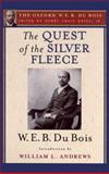 The Quest of the Silver Fleece (the Oxford W. E. B. du Bois), W. E. B. Du Bois, 0199387028