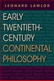 Early Twentieth-Century Continental Philosophy, Lawlor, Leonard, 0253357020
