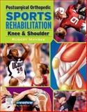 Postsurgical Orthopedic Sports Rehabilitation : Knee and Shoulder, Manske, Robert C., 0323027024