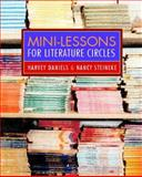 Mini-lessons for Literature Circles, Daniels, Harvey and Steineke, Nancy, 0325007020