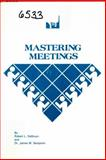 Mastering Meetings, Robert L. DeBruyn and James M. Benjamin, 0914607022