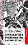Schwänke und Schnurren Aus Bauern Mund, Ulrich Jahn, 1484097025