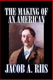 The Making of an American, Riis, Jacob, 1598187023